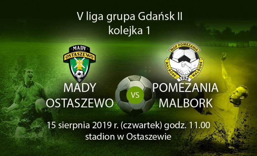 Mady Ostaszewo z Pomezanią Malbork zagra w czwartek  w rozgrywkach V ligi.