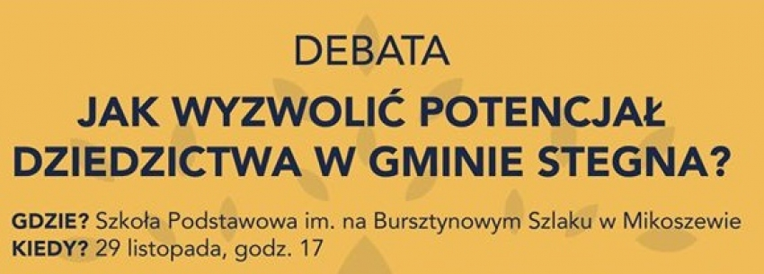 """""""Jak wyzwolić potencjał dziedzictwa w gminie Stegna?"""" Zaproszenie na debatę."""